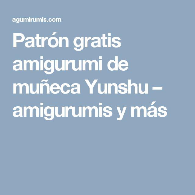 Patrón gratis amigurumi de muñeca Yunshu – amigurumis y más
