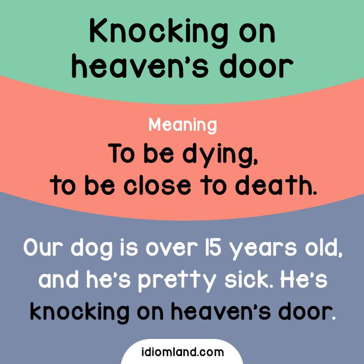 Idiom of the day: Knocking on heaven's door. Meaning: To be dying, to be close to death. #idiom #idioms #english #learnenglish