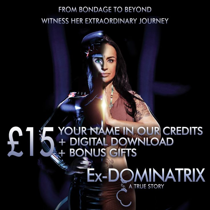 FLASH PERK!! FOR A LIMITED TIME GET A CREDIT IN THE FILM & DIGITAL DOWNLOAD FOR £15!! DON'T WAIT: http://igg.me/at/ex-dominatrix