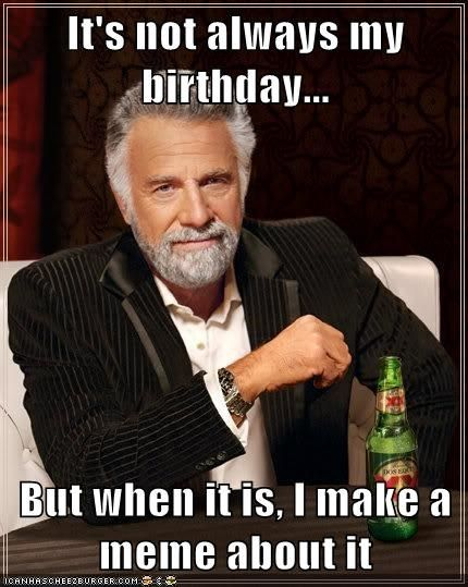 a996978386807f9c81533f38433f65c7 i dont always funny shit 10 best birthday memes images on pinterest funny stuff, birthday,X Rated Birthday Memes