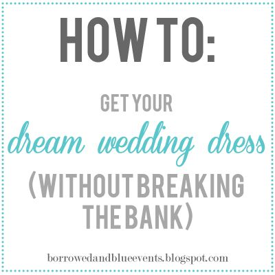 great tips on how to get your dream wedding dress without spending an arm & a leg.  this whole blog is full of great budget wedding tips!