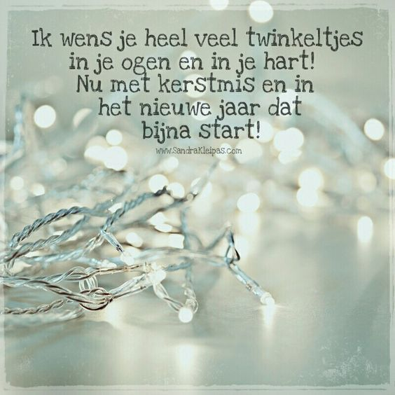 Ik wens je heel veel twinkeltjes in je ogen en in je hart! Nu met kerst en in het nieuwe jaar dat bijna start!
