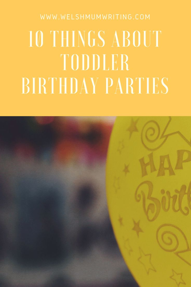 10 Things About Toddler Birthday Parties