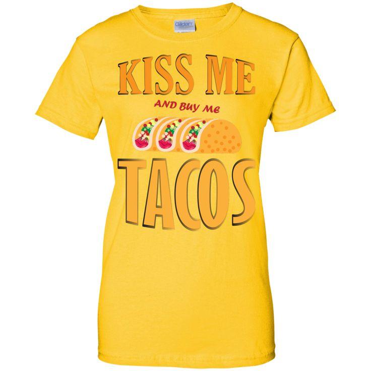 G200L Gildan Ladies' 100% Cotton T-Shirt on KISS ME AND BUY ME TACOS theme