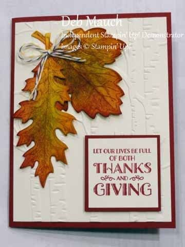 Leaves and Thanks by Deb Mauch Leaves were stamped in Delightful Dijon on Crushed Curry CS, sponged w Old Olive Cherry Cobbler & Tangelo Twist, scrunched up a bit,glued down through centers to hold them firmly but allowing the edges to curl up. SS: Lighthearted Leaves, Vintage Leaves CS: Cherry Cobbler, Very Vanilla, Crushed Curry Inks: Delightful Dijon, Old Olive, Cherry Cobbler and Tangelo Twist. Other: Leaflets Framelits, Early Espresso and Crushed Curry Bakers Twine, Woodlands EF.