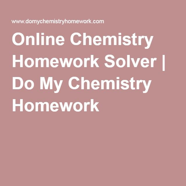 best math homework solver ideas algebra  everything you need to understand why you should select us as your chemistry homework solver