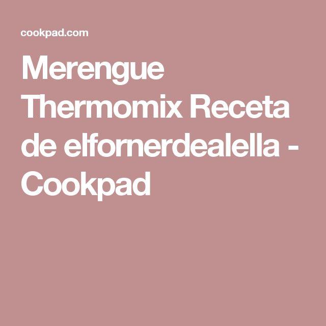 Merengue Thermomix Receta de elfornerdealella - Cookpad