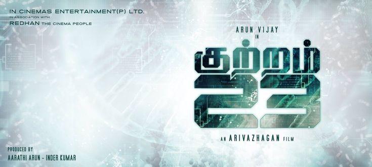 Arun Vijay's maiden production titled Kuttram 23 - iFlickz