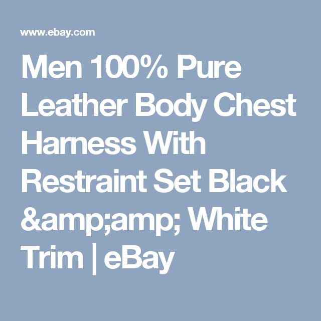 Men 100% Pure Leather Body Chest Harness With Restraint Set Black & White Trim  | eBay