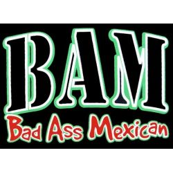 Funny Mexican T-Shirts: BAM - Bad Ass Mexican!