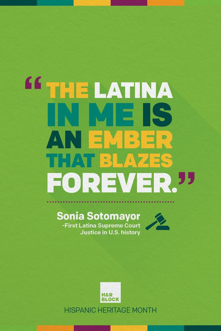 "Inspirational quotes by outstanding Latinos in the United States.   ""The Latina in me is an ember that blazes forever."" Sonia Sotomayor #HispanicHeritageMonth #Latinos"