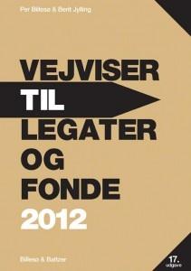 """Dette er jo nærmest """"biblen"""" indenfor fundraising via fonde: Vejviser til Legater og Fonde 2012"""