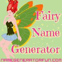 The Original Fairy Name Generator: Your Fairy Name, some great names for your kids own personal Tooth Fairy (just use the random generator)