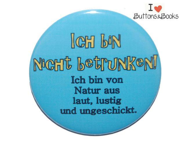 Spruchbutton-50mm-Button-laut+lustig+betrunken+von+Buttons&Books+auf+DaWanda.com