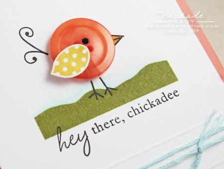 Hey there, chickadee, button-birdie card <3