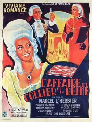 """Queen's Necklace (1946) """"L'affaire du collier de la reine"""" (original title) Stars: Viviane Romance, Maurice Escande, Jacques Dacqmine, Jean Hébey, Michel Salina, Hélène Bellanger, Florence Lynn ~  Director: Marcel L'Herbier"""