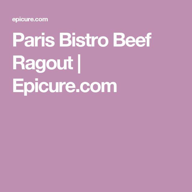 Paris Bistro Beef Ragout | Epicure.com