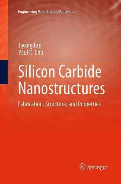 Silicon Carbide Nanostructures: Fabrication, Structure, and Properties