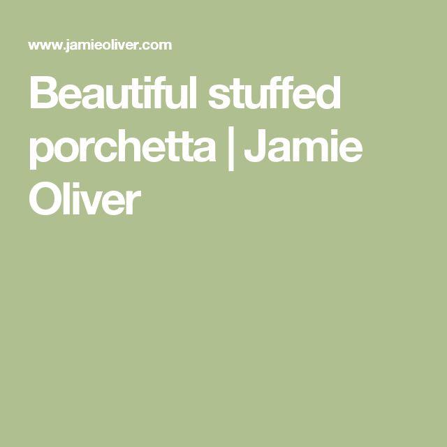 Beautiful stuffed porchetta   Jamie Oliver
