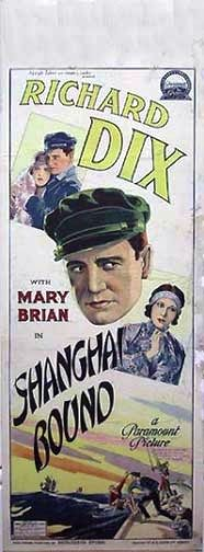 Shanghai Bound (1927) Stars: Richard Dix, Mary Brian, Charles Byer, George Irving, Jocelyn Lee ~ Director: Luther Reed