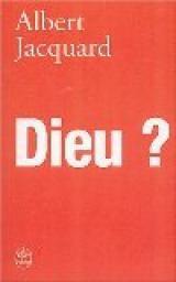 Dieu ? par Albert Jacquard