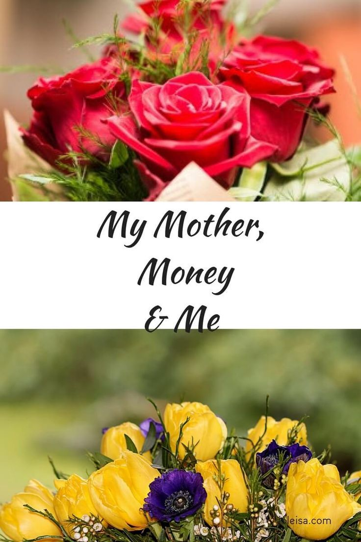 My Mother, Money, and me- Celebrating the Best