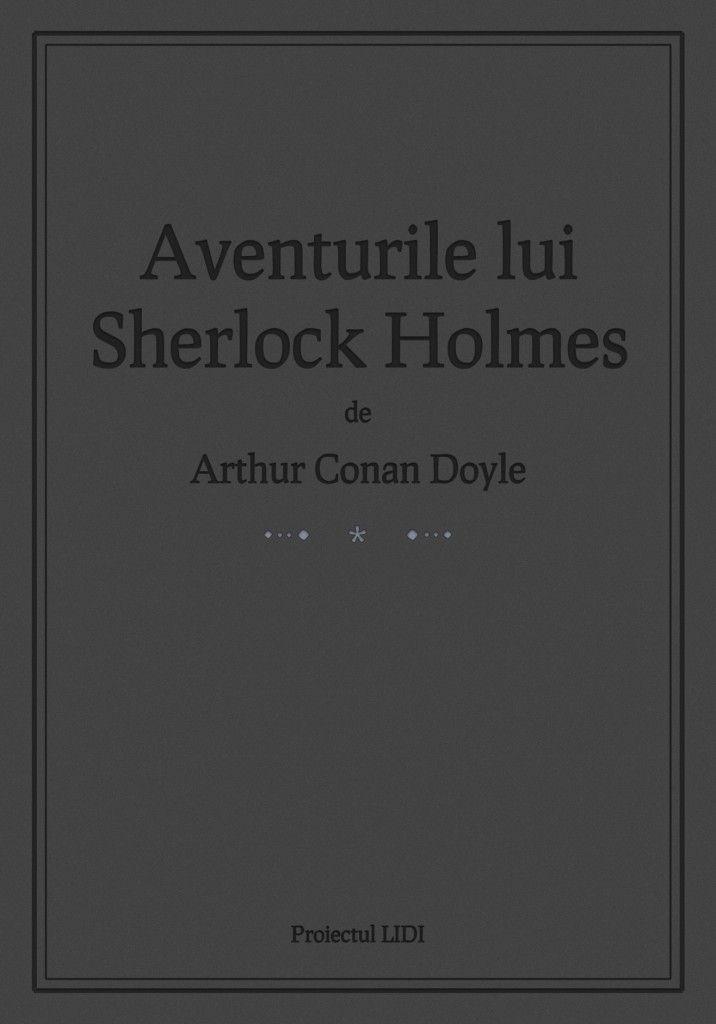 Descarcă gratuit Aventurile lui Sherlock Holmes, vol. 1 pentru Kindle, Sony Reader, Nook, iPhone, iPad, Android, Blackberry.