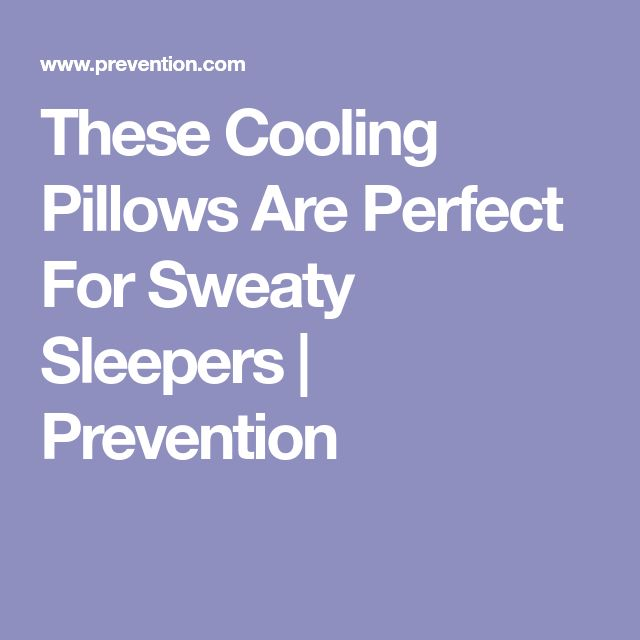These Cooling Pillows Are Perfect For Sweaty Sleepers | Prevention