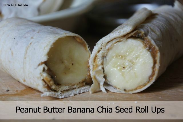 New Nostalgia: Peanut Butter Banana Chia Seed Roll Up