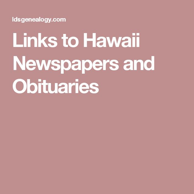 Links to Hawaii Newspapers and Obituaries