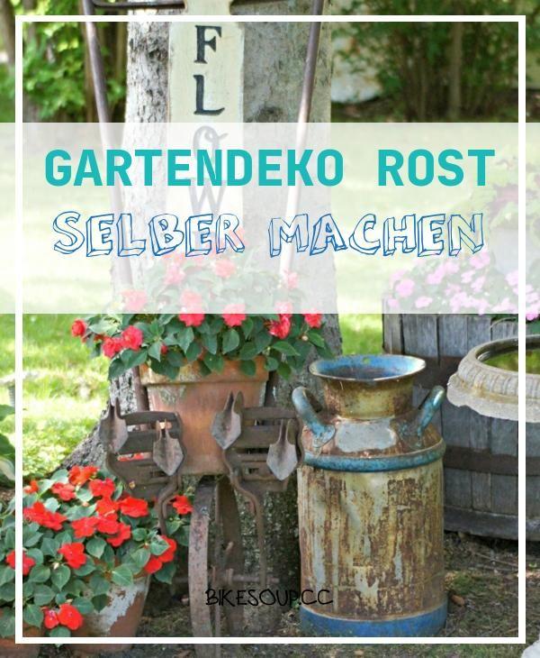 27 Inspirierend Gartendeko Rost Selber Machen 27 Inspirierend Gartendeko Rost Selber Machen In 2020 Gartendeko Rost Rost Deko Garten Garten Deko