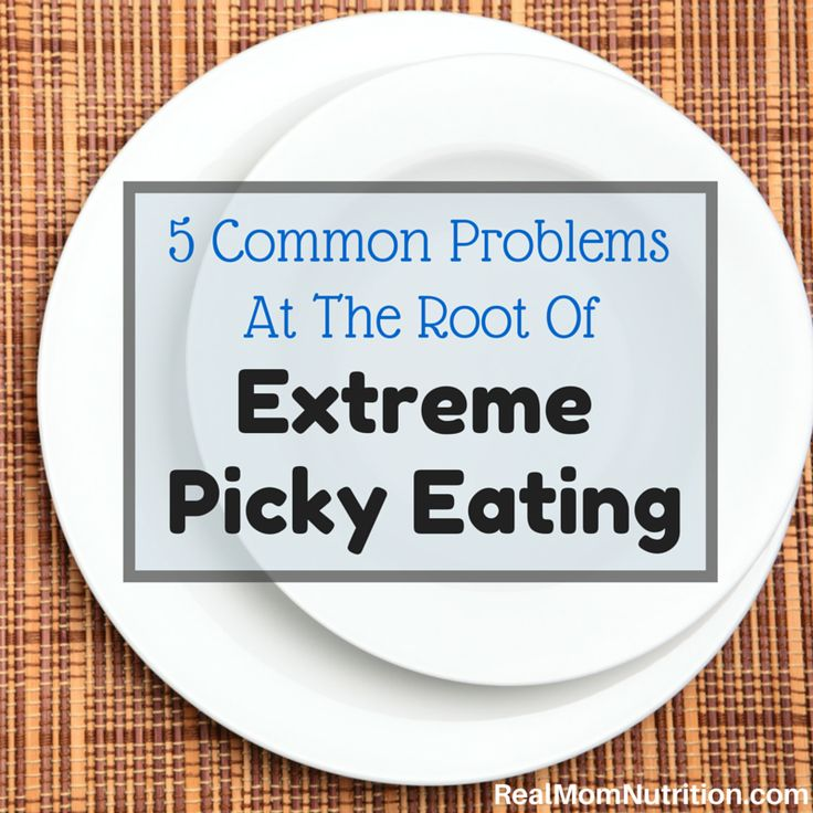 What's At The Root Of Your Child's Picky Eating? -- Real Mom Nutrition