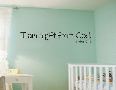 I am a gift from God - Baby Nursery KJV Scripture Vinyl Lettering Wall Words Decal Bible Verse Psalms 127:3