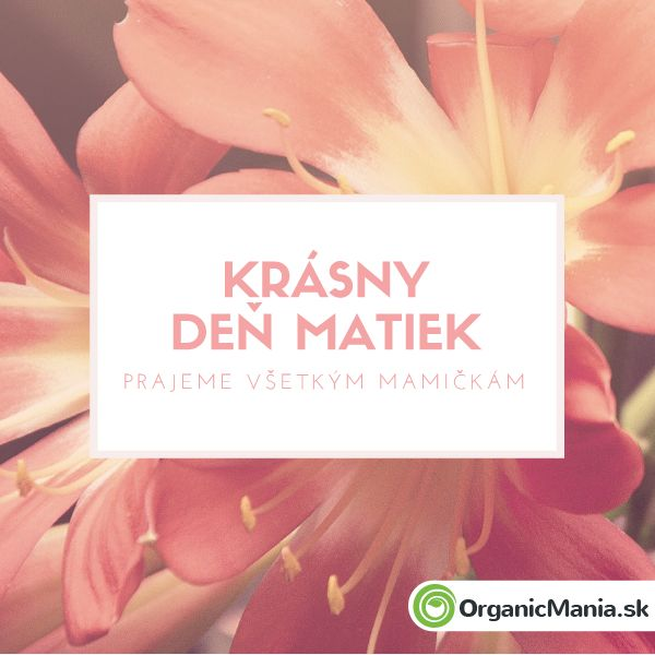 Krásny deň matiek prajeme všetkým mamičkám :) #organicmania
