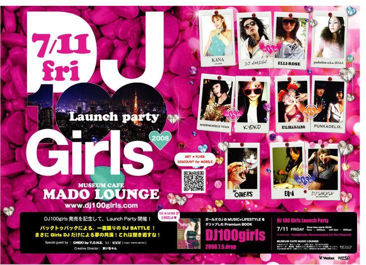 音楽を愛する100人のリアルメッセージ「DJ100Girls」2008年保存版が発売!そして、その発売を記念し、リリースパーティを開催。パーティは東京を一望できる、六本木ヒルズの52階マドラウンジ。80'sをコンセプトに繰り広げられるパーティのDJラインアップは全てGirls。女の子同士のBack to backスタイルのバトルDJ Showを中心に、モデル、スタイリスト、デザイナーといったファッショニスタ達から長くクラブシーンで女性DJとしてキャリアを積んできたDJ Girlsまで、オールスターズでお送りします。 ■DJ100Girls OFFICIAL http://www.dj100girls.com ■モバイルフライヤー 下のURLからフライヤー画像をダウンロードして,当日入り口で見せれば¥500offになります。 http://www.dj100girls.com/m/