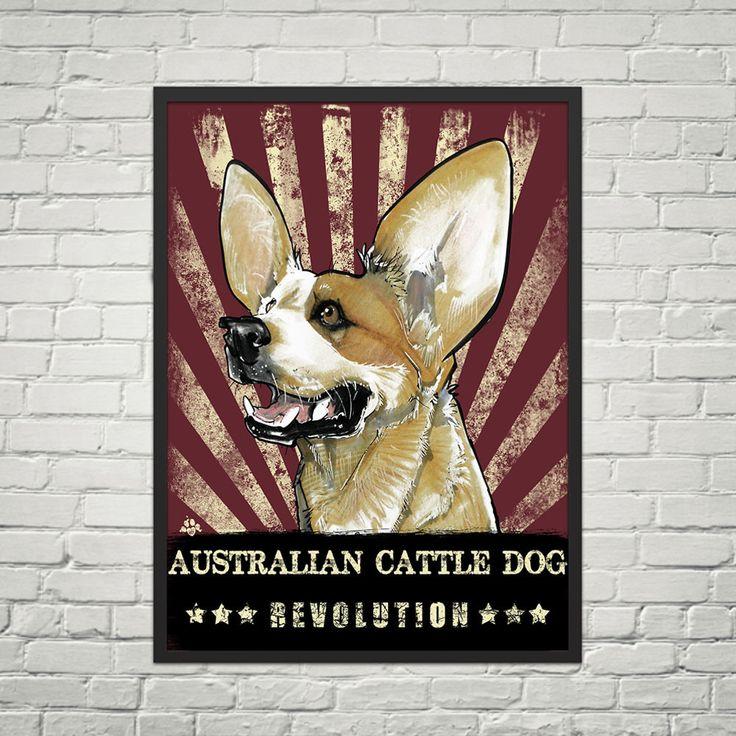 Australian Cattle Dog Revolution Poster – JohnLaFree.com #australiancattledog #cattledog #johnlafree