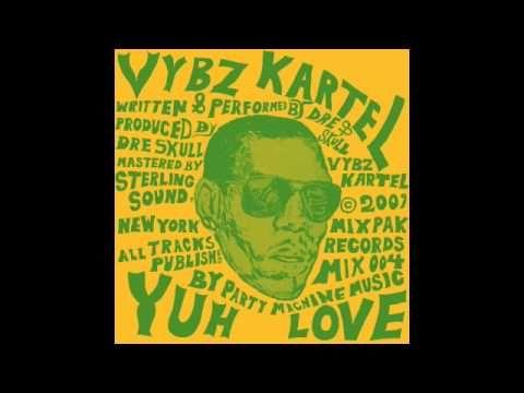Yuh Love - Vybz Kartel