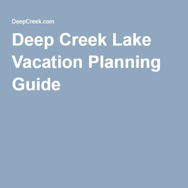 Deep Creek Lake Vacation Planning Guide