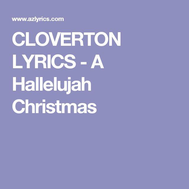 CLOVERTON LYRICS - A Hallelujah Christmas   Christmas lyrics, Christmas music, Lyrics