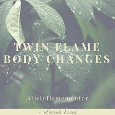 Twin Flame Body Changes