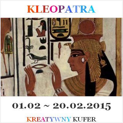 Wyzwanie Wyjątkowe kobiety - Kleopatra | Kreatywny Kufer http://kreatywnykufer.blogspot.com/2015/02/wyzwanie-wyjatkowe-kobiety-kleopatra.html