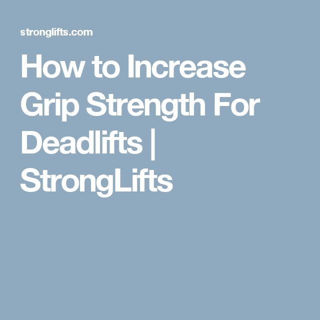 How to Increase Grip Strength For Deadlifts | StrongLifts
