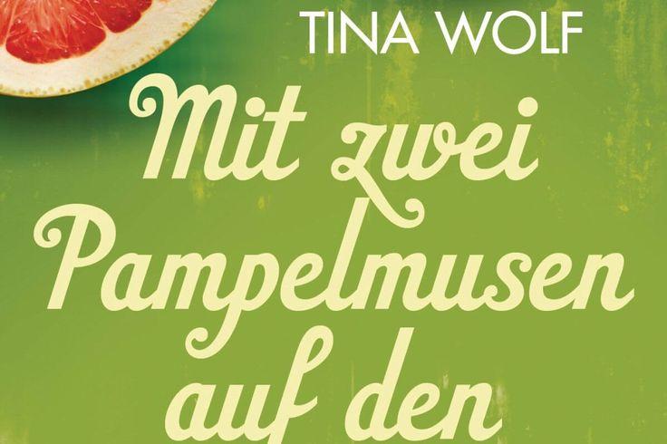 """Verlosung: Drei Romane von Tina Wolf zu gewinnen! - Sommerzeit ist Lesezeit – und deshalb verlost """"Das Elternhandbuch"""" drei Exemplare des neuen Romans von Tina Wolf """"Mit zwei Pampelmusen auf den Himalaya""""  #Erzählungen, #HeyneVerlag, #MitZweiPampelmusenAufDenHimalaya, #Romane, #TinaWolf"""