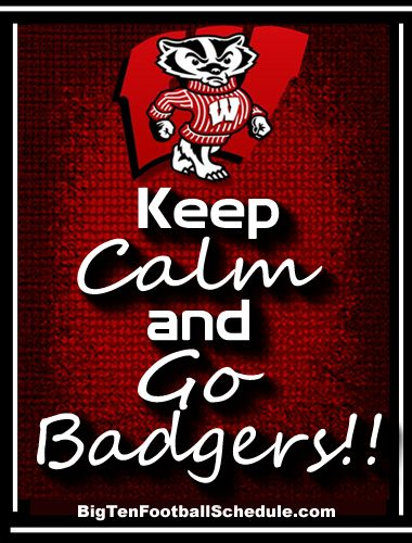 Keep Calm and Go Badgers!! http://www ...