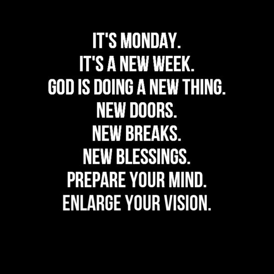 It's a NEW WEEK! God is doing a NEW THING! I really needed to hear this...