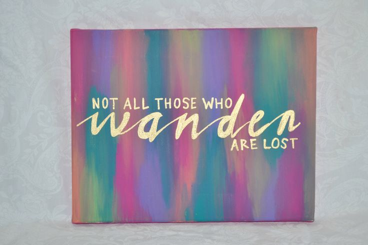 Quote+Canvas+Not+all+those+who+wander+are+lost+by+mpwilson4,+$20.00