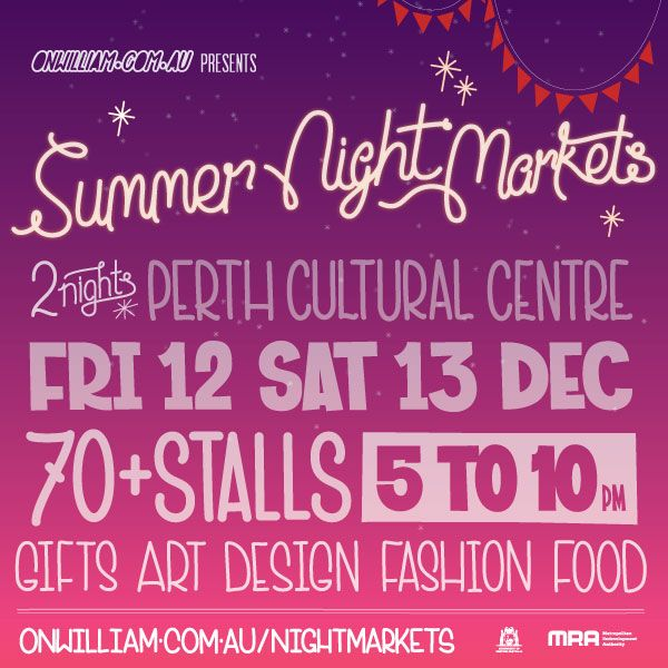 Summer Night Markets! 70 Stalls - Gifts - Food - Live Music 5 -10pm, 12 & 13 December in the Perth Cultural Centre  With over 70 exciting locally sourced stalls curated by OnWilliam, live rockabilly & blues music on the Wetland stage, delicious local food, awesome pop up bars and more, this free night market is going to be GREAT! onwilliam.com.au/nightmarkets  facebook.com/events/391885857627642