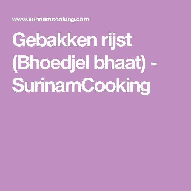 Gebakken rijst (Bhoedjel bhaat) - SurinamCooking