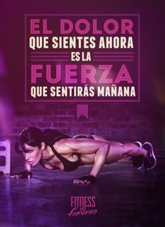 ★ El esfuerzo de hoy es la recompensa de mañana ★ Fitness en Femenino