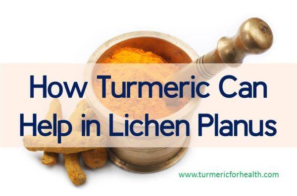 How Turmeric Can Help in Lichen Planus